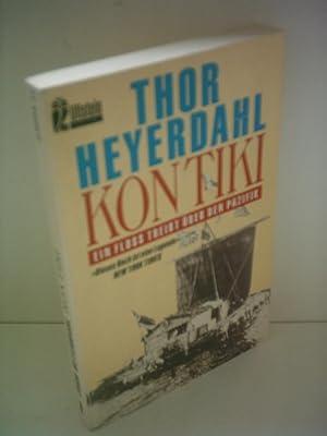 Thor Heyerdahl: Kon Tiki - Ein Floss: Heyerdahl, Thor: