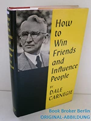 HOW TO WIN FRIENDS AND INFLUENCE PEOPLE: CARNEGIE, DALE:
