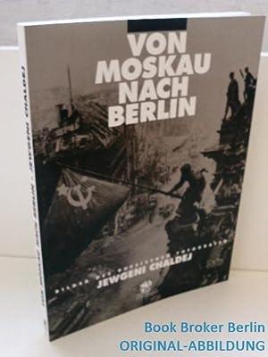 Jewgeni Chaldej: Von Moskau nach Berlin