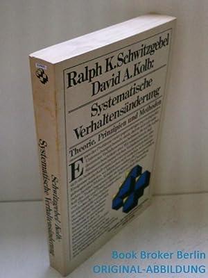 Systematische Verhaltensänderung. Theorie, Prinzipien und Methoden: K. Schwitzgebel, Ralph