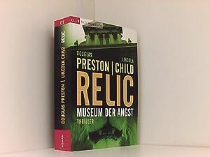 Relic : Museum der Angst ; Roman: Preston, Douglas J.