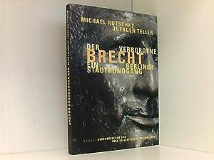 Der verborgene Brecht - Ein Berliner Stadtrundgang: Rutschky, Michael, Juergen