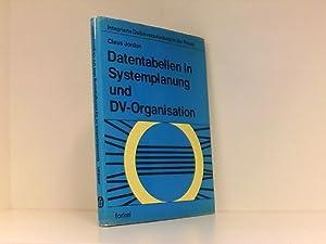 Datentabellen in Systemplanung und DV-Organisation (Schriftenreihe Integrierte: Jordan, Claus: