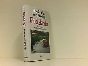 Glückskinder: Roman einer märkischen Adelsfamilie: Gräfin von Bredow,