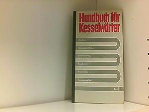 Handbuch für Kesselwärter. Bd. 2. Überhitzer, Nachschaltheizflächen,