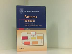 Patterns kompakt: Entwurfsmuster für effektive Software-Entwicklung (IT: Eilebrecht, Karl und