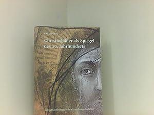 Christusbilder als Spiegel des 20. Jahrhunderts: Chojecka, Ewa: