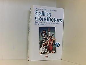 Sailing Conductors: Zwei Leichtmatrosen auf der weltweiten: Schaschek, Benjamin und