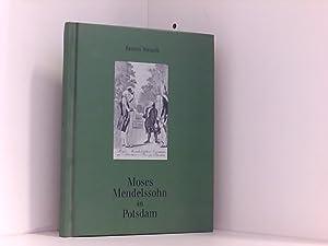 Moses Mendelssohn in Potsdam (Reihe Deutsche Vergangenheit): Strauss, Bruno und