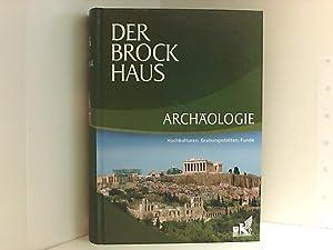 Der Brockhaus Archäologie: Hochkulturen, Grabungsstätten, Funde Hochkulturen,: Löw, Melanie und