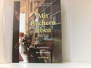 Mit Büchern leben: Buchliebhaber und ihre Bibliotheken: Estelle, Ellis, Seebohm