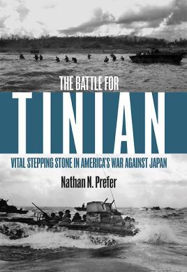 The Battle for Tinian: Vital Stepping Stone: Prefer, Nathan N.