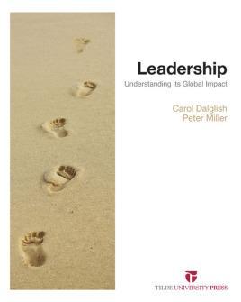 Leadership: Understanding its Global Impact: Miller, Peter; Dalglish,
