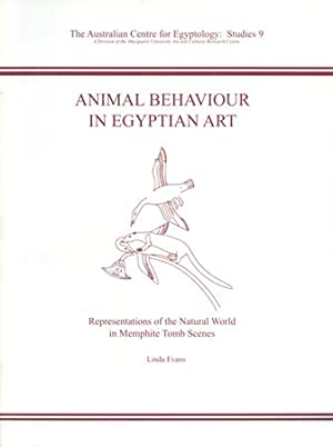 Animal Behaviour in Egyptian Art: Representations of: Evans, Linda