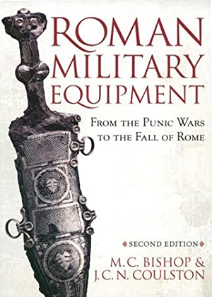 Roman Military Equipment from the Punic Wars: Bishop, M. C.;