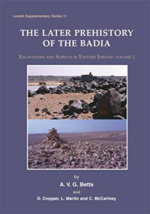 Later Prehistory of the Badia: Excavation and: Betts, A. V.