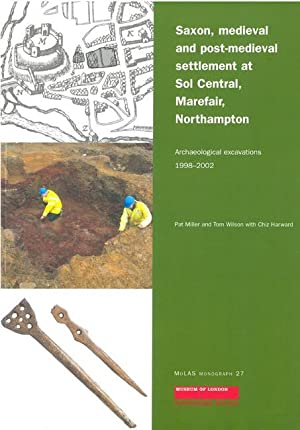 Saxon, Medieval and Post-Medieval Settlement at Sol: Miller, Pat; Wilson,