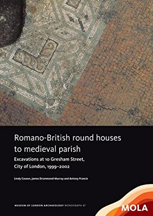 Romano-British round houses to medieval parish: Excavations: Casson, Lindy; Drummond-Murray,