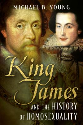 King James and the History of Homosexuality: Young, Michael