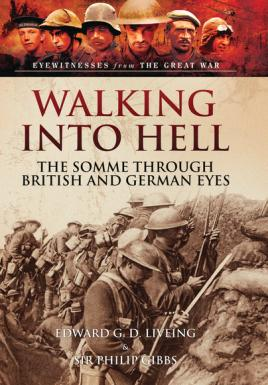 Walking Into Hell 1st July 1916: Memoirs: Liveing, Edward G.D.;