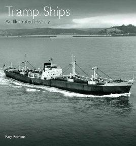 Tramp Ships: An Illustrated History: Fenton, Roy