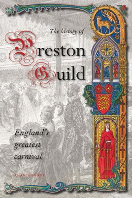 A History of Preston Guild, England's Greatest: Crosby, Alan
