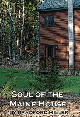 Soul of the Maine House: For Those: Miller, Bradford