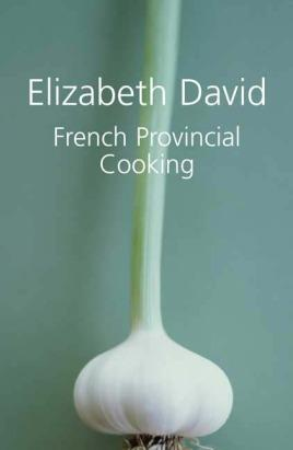 French Provincial Cooking: David, Elizabeth