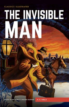The Invisible Man (Classics Illustrated): Wells, H.G.