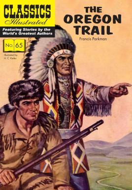 The Oregon Trail (Classics Illustrated): Parkman, Francis