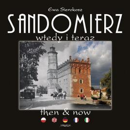 Sandomierz Then and Now: Sierokosz, Ewa