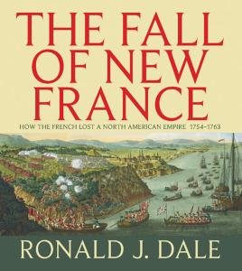 Fall of New France: How the French: Dale, Ronald