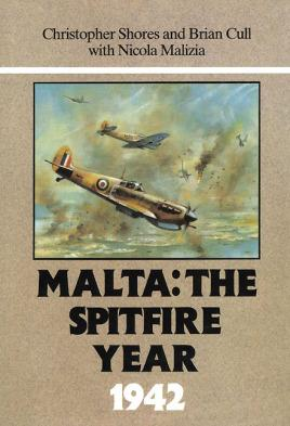 Malta: The Spitfire Year 1942: Shores, Christopher; Cull,