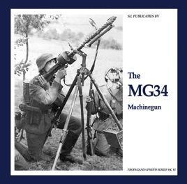 MG34 Machinegun (The Propaganda Photo Series): de Vries, Guus