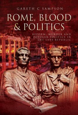 Rome, Blood and Politics: Reform, Murder and: Sampson, Gareth