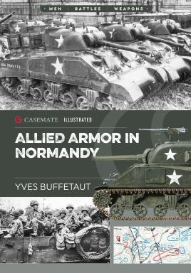 Allied Armor in Normandy (Casemate Illustrated): Buffetaut, Yves