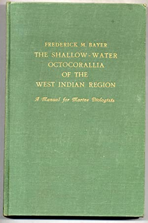 The Shallow-Water Octocorallia of the West Indian: Bayer, Frederick M.