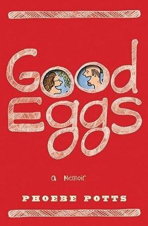 Good Eggs: A Memoir: Potts, Phoebe