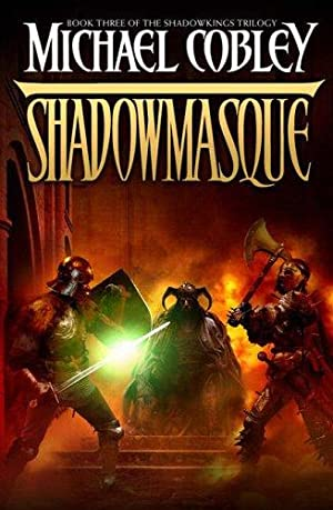 Shadowmasque (Shadowkings Trilogy, Bk. 3): Cobley, Michael
