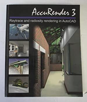 AccuReader 3:Raytrace and Radiosity Rendering in AutoCAD: Robert McNeel &