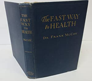 The Fast Way to Health; Being, as: Frank McCoy
