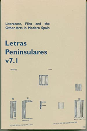 Literature, Film and the Other Arts in Modern Spain (A Monographic Issue of Letras Peninsulares)
