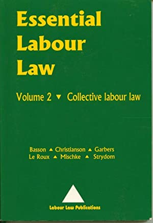 Essential Labour Law, Volume 2: Collective Labour Law: Basson, Annali; Christianson, Marylyn; ...