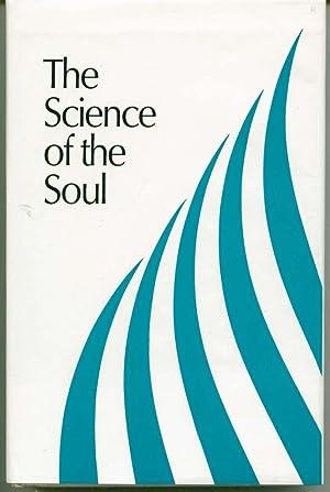 The Science of the Soul: Consisting of: Singh Sardar Bahadur