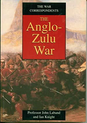 The War Correspondents: Anglo-Zulu War