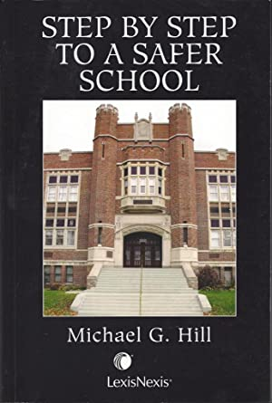 Step by Step to a Safer School: Hill, Michael G.