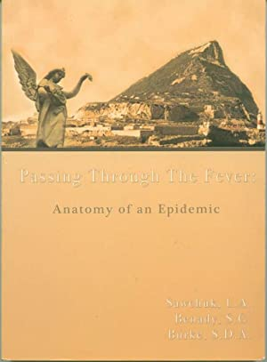 9780973879407: Passing through the fever: anatomy of an epidemic ...