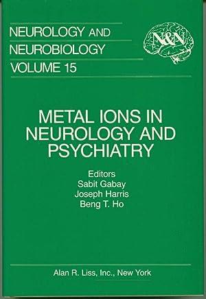 Metal Ions in Neurology and Psychiatry: Gabay, Sabit; Harris, Joseph; Ho, Beng T.