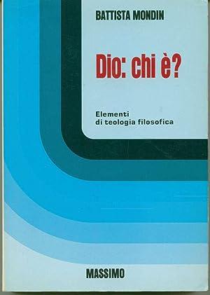 Dio: chi e?: Elementi di teologia filosofica: Mondin, Battista