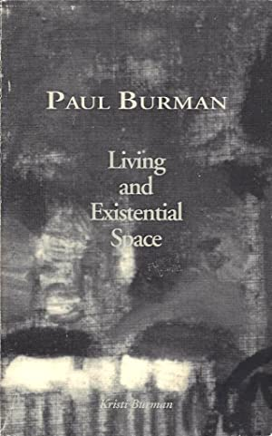 Paul Burman: Living and Existential Space